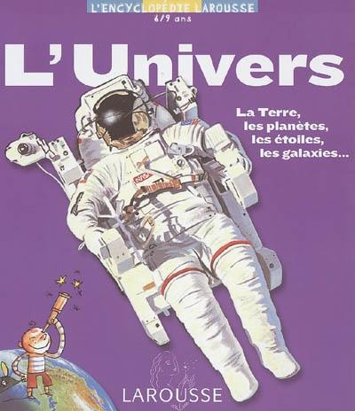 Univers (L') : la Terre, les planètes, les étoiles, les galaxies... | Alter, Anna