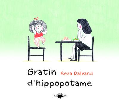 Gratin d'hippopotame / Reza Dalvand | Dalvand, Reza. Auteur