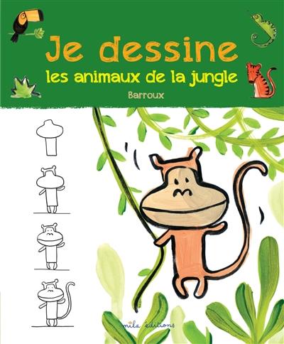 Je dessine les animaux de la jungle |  Barroux (1965-....). Auteur