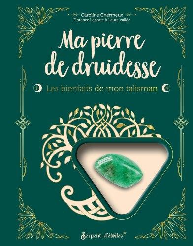 Ma pierre de druidesse : les bienfaits de mon talisman