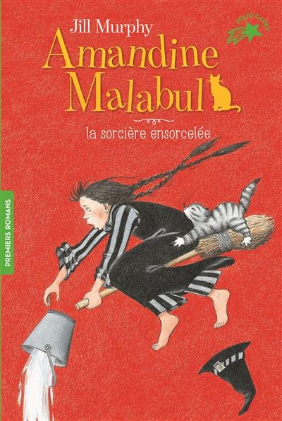 Amandine Malabul. La sorcière ensorcelée