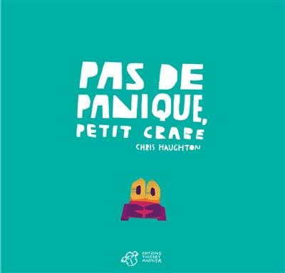 Pas de panique, Petit Crabe | Haughton, Chris. Auteur