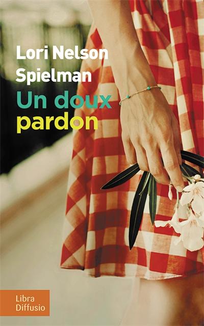 Un doux pardon | Lori Nelson Spielman. Auteur