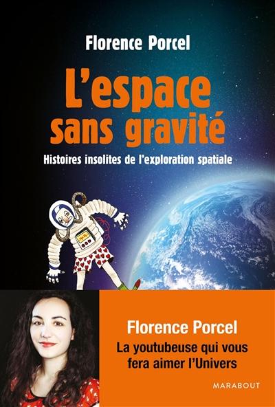L' espace sans gravité / Florence Porcel   Porcel, Florence. Auteur