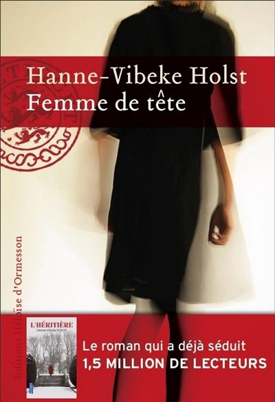 Femme de tête   Holst, Hanne-Vibeke (1959-....). Auteur