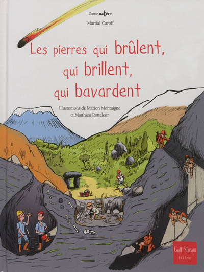pierres qui brûlent, qui brillent, qui bavardent (Les )   Martial Caroff, Auteur