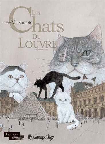 Les chats du Louvre. premier tome   Taiyo Matsumoto (1967-....). Auteur