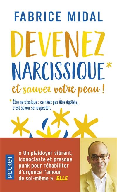 Devenez narcissique : et sauvez votre peau !  