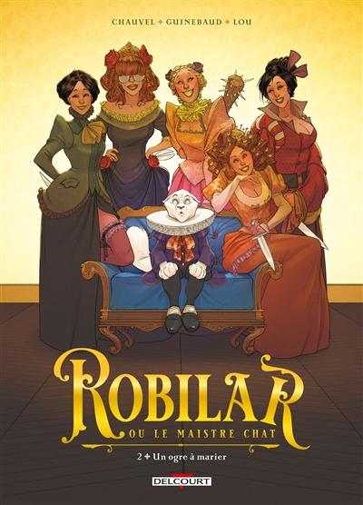 Robilar ou Le maistre chat. Vol. 2. Un ogre à marier
