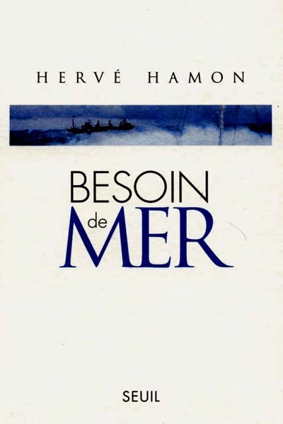 Besoin de mer | Hervé Hamon (1946-....). Auteur