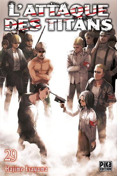 L' attaque des titans. 29 / Hajime Isayama | Isayama, Hajime (1986-....). Auteur