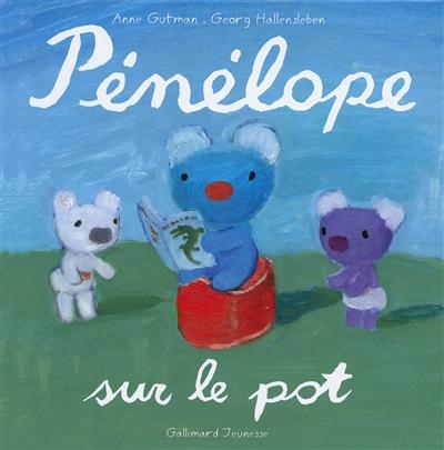 Pénélope sur le pot   Gutman, Anne, auteur