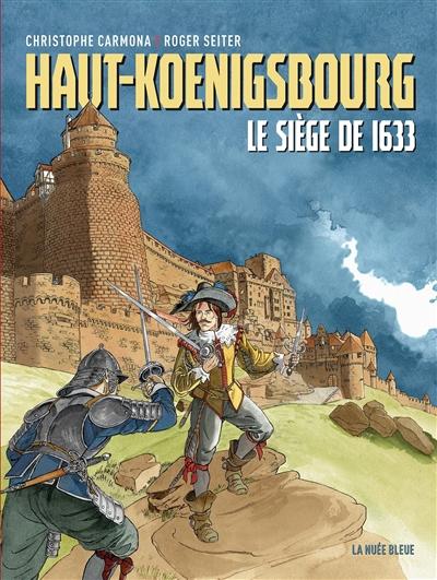 Haut-Koenigsbourg : le siège de 1633