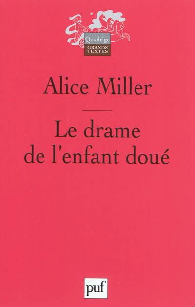 drame de l'enfant doué (Le) : à la recherche du vrai soi | Miller, Alice (1923-2010). Auteur
