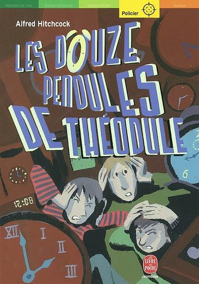 Les douze pendules de Théodule   Alfred Hitchcock (1899-1980). Auteur