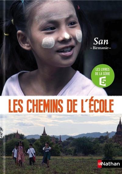 Les chemins de l'école. San : Birmanie