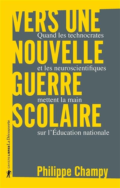 Vers une nouvelle guerre scolaire : quand les technocrates et les neuroscientifiques mettent la main sur l'Education nationale