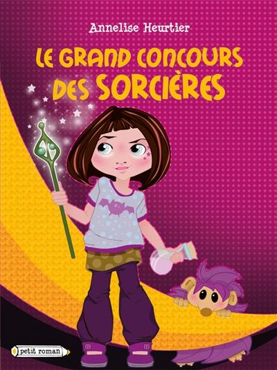 grand concours des sorcières (Le)   Heurtier, Annelise. Auteur