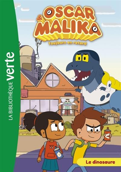 Oscar & Malika : toujours en retard. Vol. 6. Le dinosaure