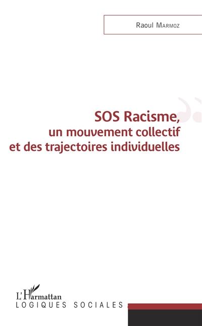 SOS racisme, un mouvement collectif et des trajectoires individuelles