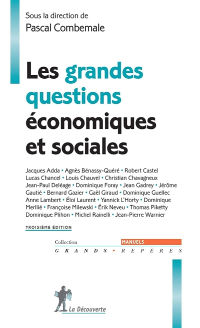Les grandes questions économiques et sociales / Jacques Adda, Agnès Bénassy-Quéré, Robert Castel... [et al.] |