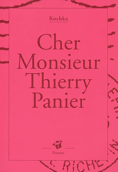 Cher monsieur Thierry Panier / Kochka   Kochka (1964-....). Auteur