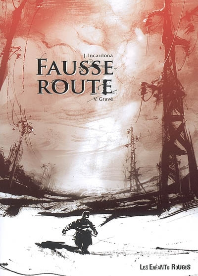 Fausse route | Incardona, Joseph (1969-.....). Auteur
