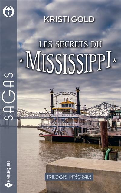 Les secrets du Mississippi : trilogie intégrale