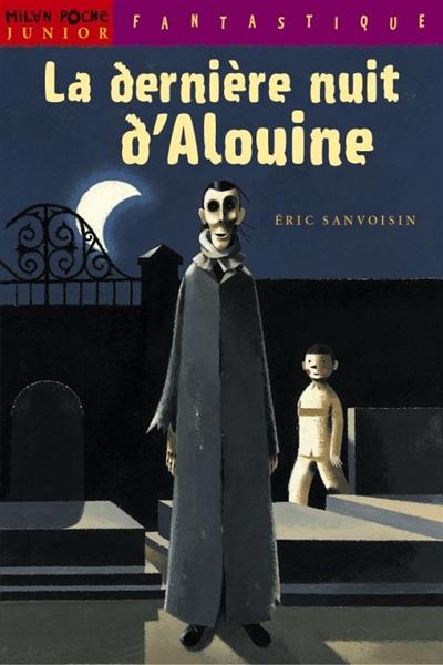 La Dernière nuit d'Alouine / écrit par Eric Sanvoisin  