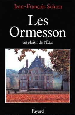 Les Ormesson au plaisir de l'Etat / Jean-François Solnon | Solnon, Jean-François