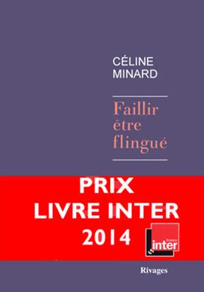 Faillir être flingué : roman / Céline Minard | Minard, Céline (1969-....). Auteur