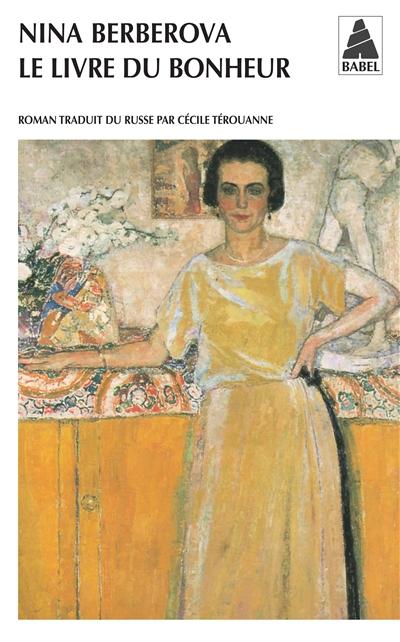 Le Livre du bonheur | Berberova, Nina Nikolaevna (1901-1993). Auteur