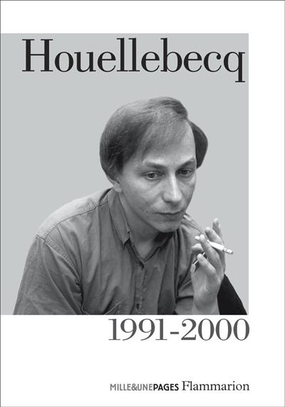 Houellebecq. Vol. 1. 1991-2000