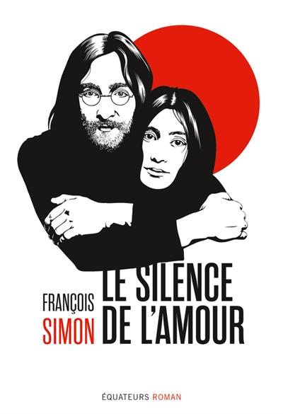 Le silence de l'amour : Yoko Ono et John Lennon au Japon