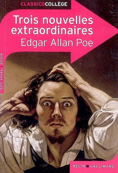 Trois nouvelles extraordinaires / Edgar Allan Poe | Poe, Edgar Allan (1809-1849). Auteur