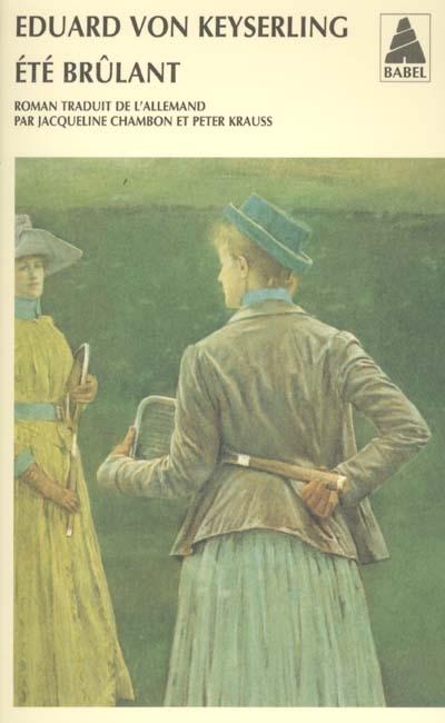 Été brûlant : roman / Eduard von Keyserling | Keyserling, Eduard von (1855-1918). Auteur