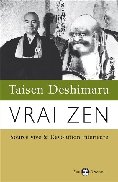 Vrai zen : source vive & révolution intérieure