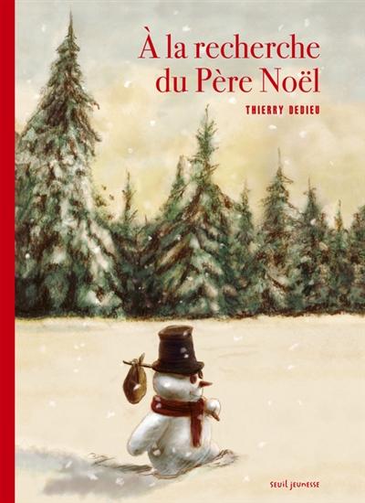 A la recherche du Père Noël | Dedieu, Thierry (1955-....). Auteur