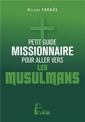 Petit guide missionnaire pour aller vers les musulmans