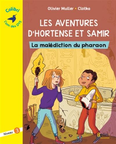 Les aventures d'Hortense et Samir. La malédiction du pharaon