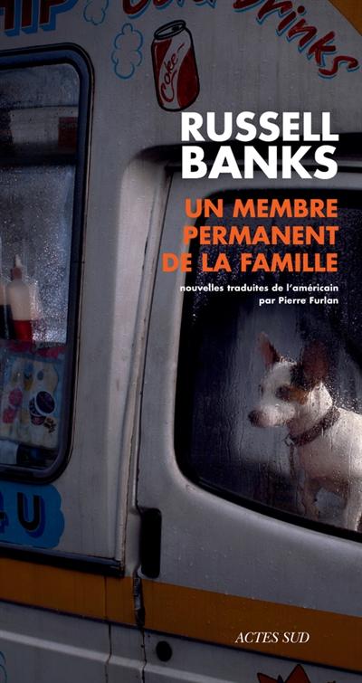 membre permanent de la famille (Un) | Russell Banks, Auteur