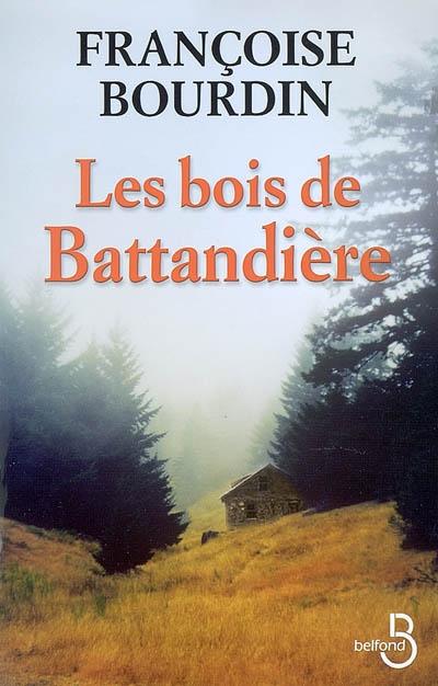 Les bois de Battandière / Françoise Bourdin   Bourdin, Françoise (1952-....). Auteur
