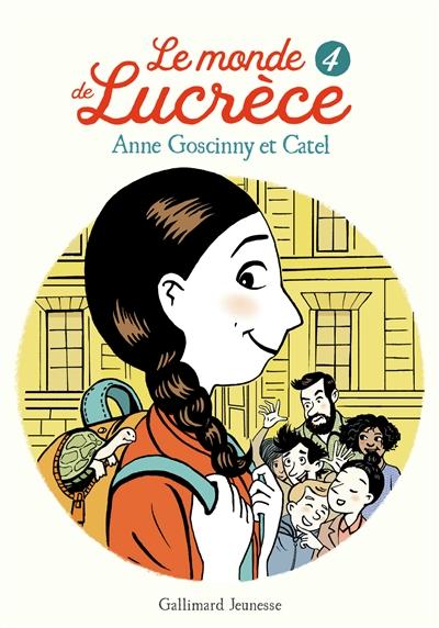 Le monde de Lucrèce. 4 / Anne Goscinny | Goscinny, Anne (1968-....). Auteur