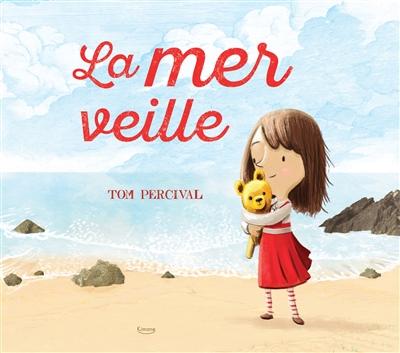La mer veille / illustrations Tom Percival   Percival, Tom. Illustrateur