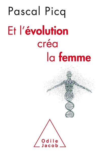 Et l'évolution créa la femme | Picq, Pascal. Auteur