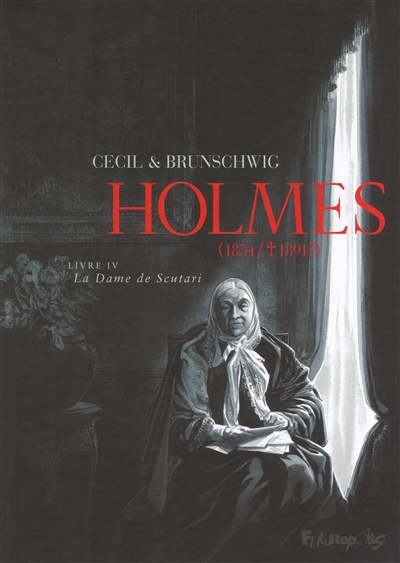 Holmes 1854/+1891? tome 04 : La dame de Scutari | Brunschwig, Luc (1967-....). Adaptateur
