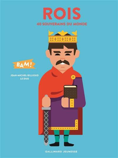 Rois : 40 souverains du monde