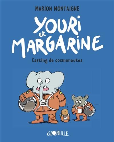 Youri et Margarine. Vol. 1. Casting de cosmonautes