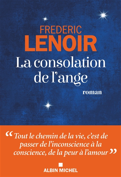 consolation de l'ange (La) : roman   Lenoir, Frédéric (1962-....). Auteur
