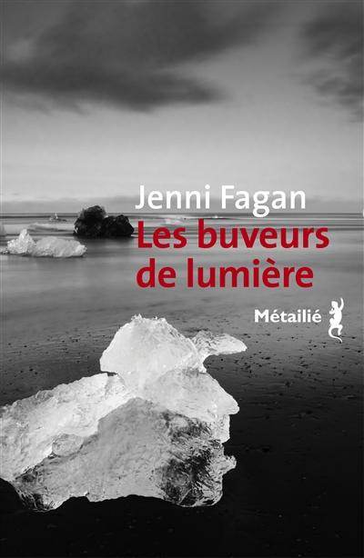 Les buveurs de lumière / Jenni Fagan   Fagan, Jenni (1977-....). Auteur